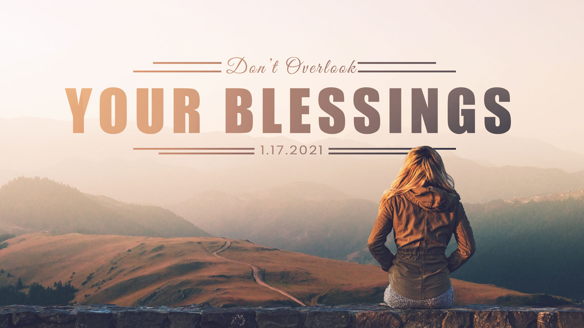 Don't Overlook Your Blessings 1.17.2021