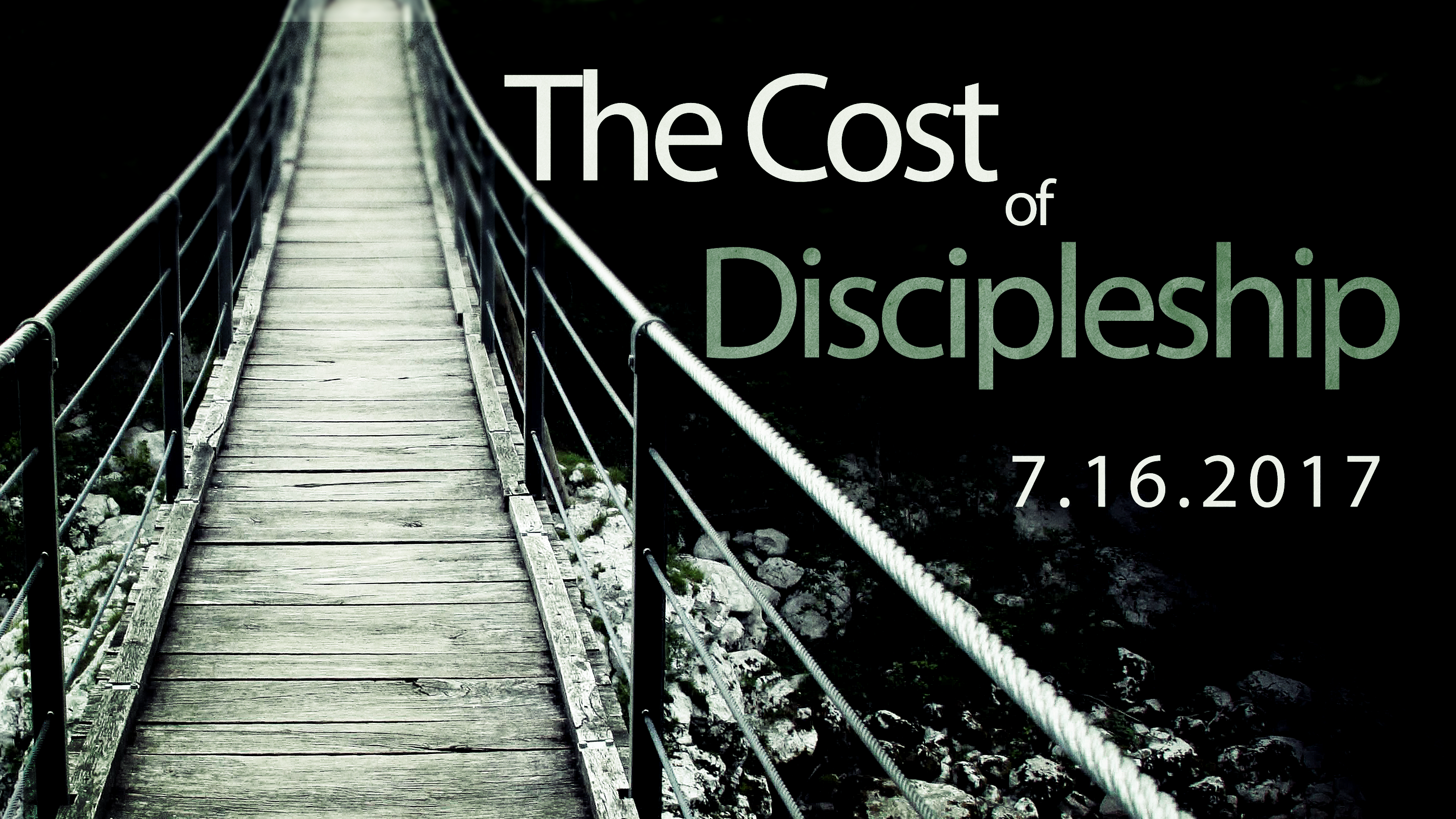 The Cost of Discipleship 7.16.2017