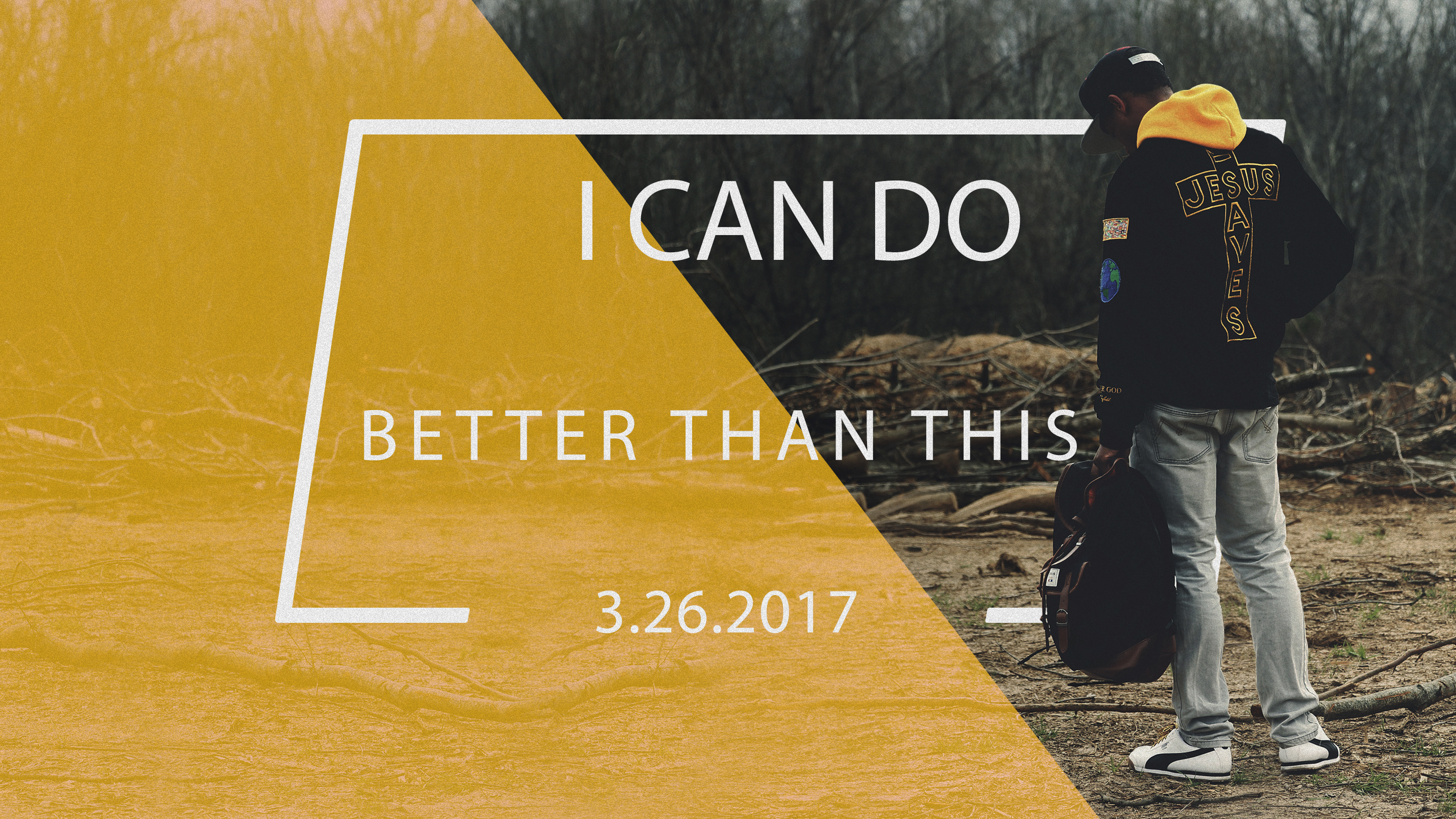 I Can Do Better Than This 3.26.2017