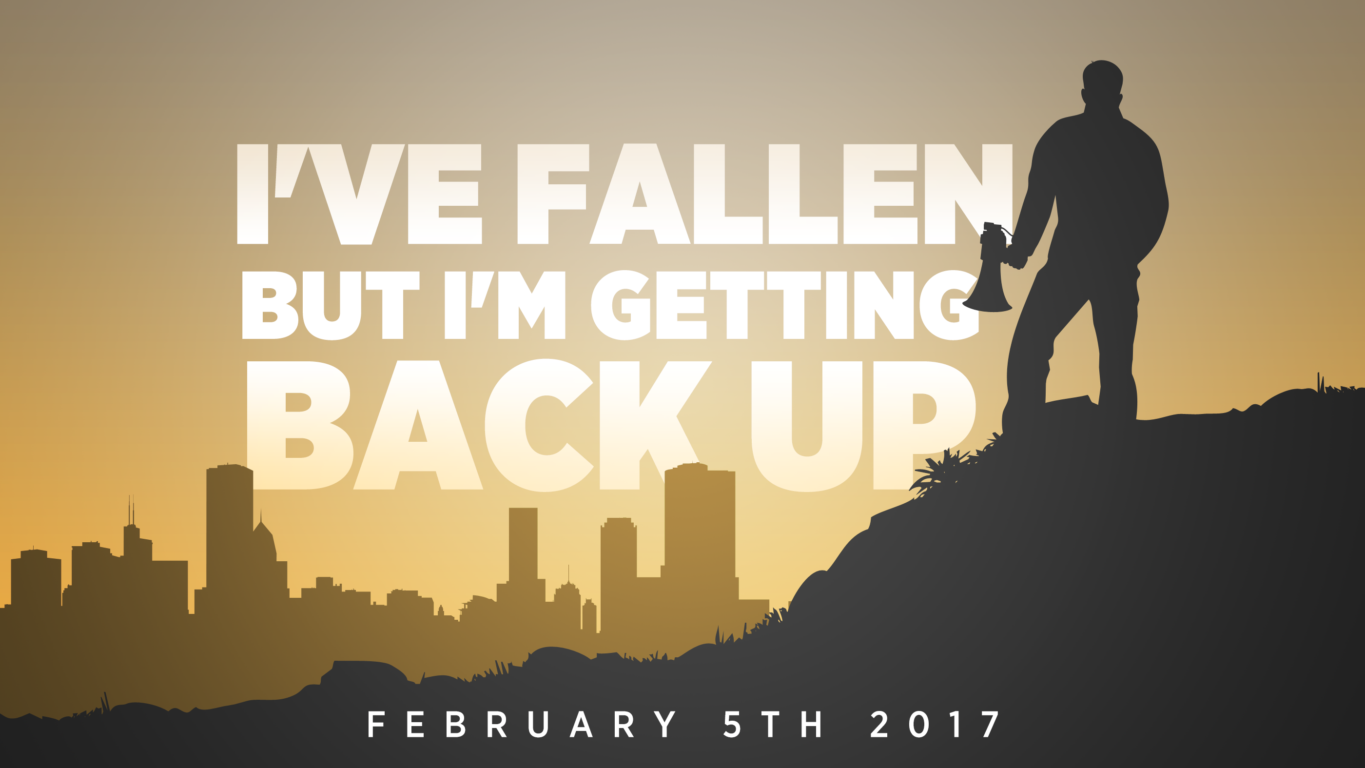I've Fallen, But I'm Getting Back Up 2.5.2017