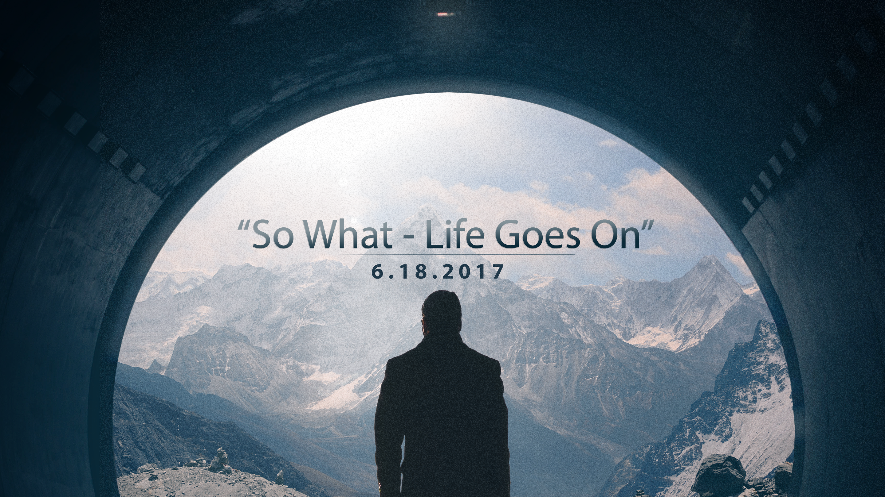 So What, Life Goes On 6.18.2017