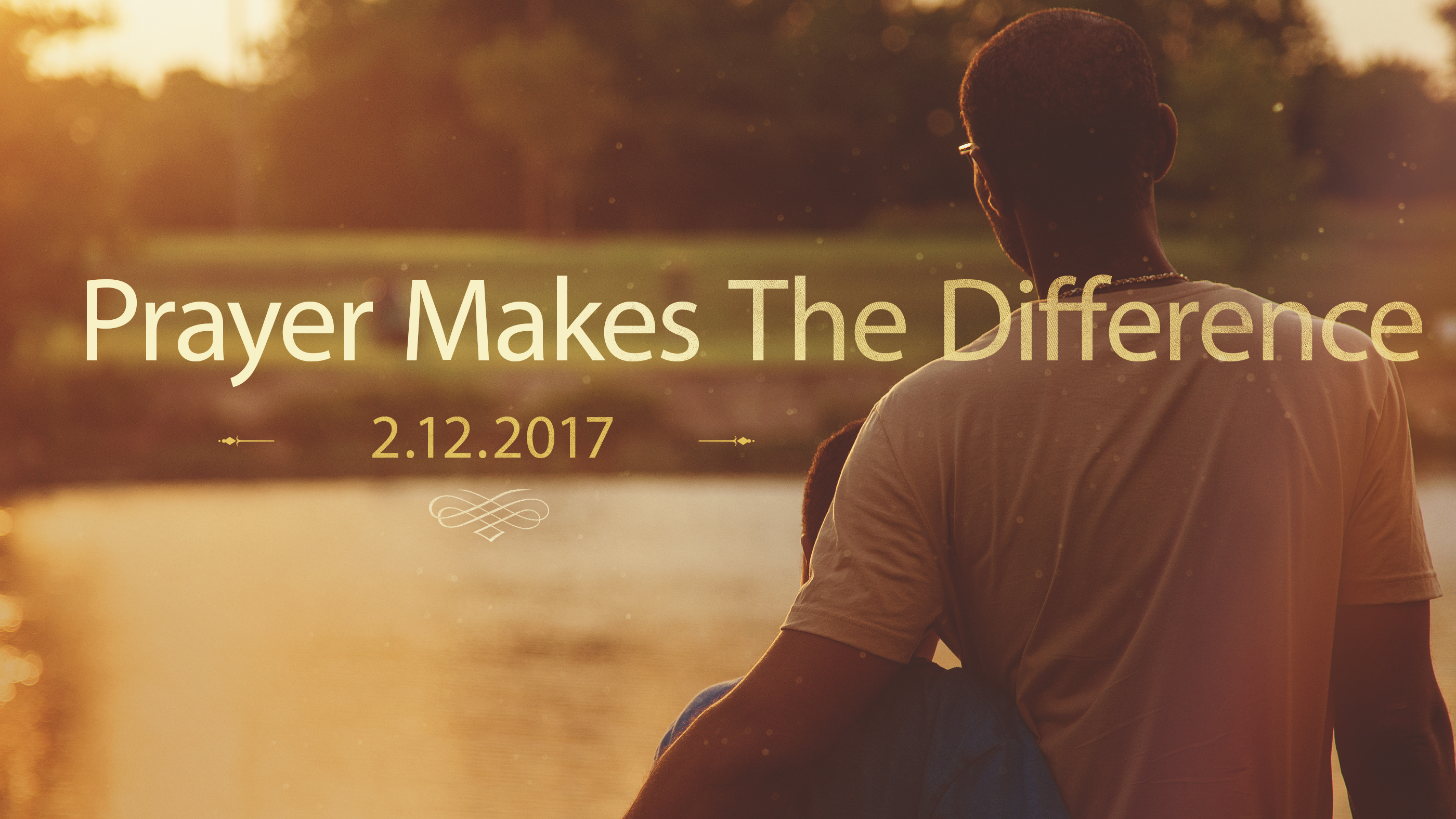 Prayer Makes The Difference 2.12.2017