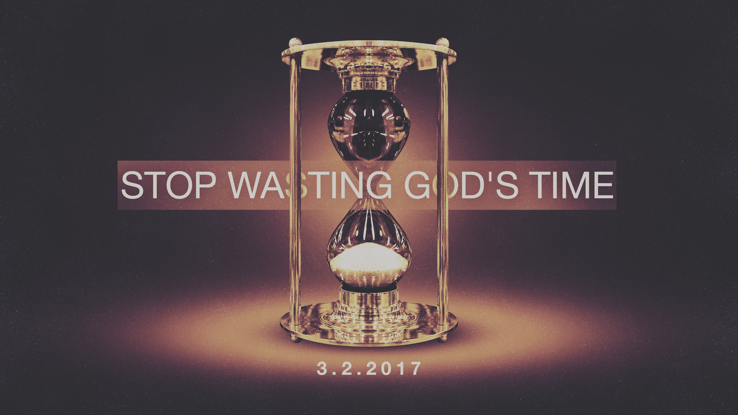 Stop Wasting God