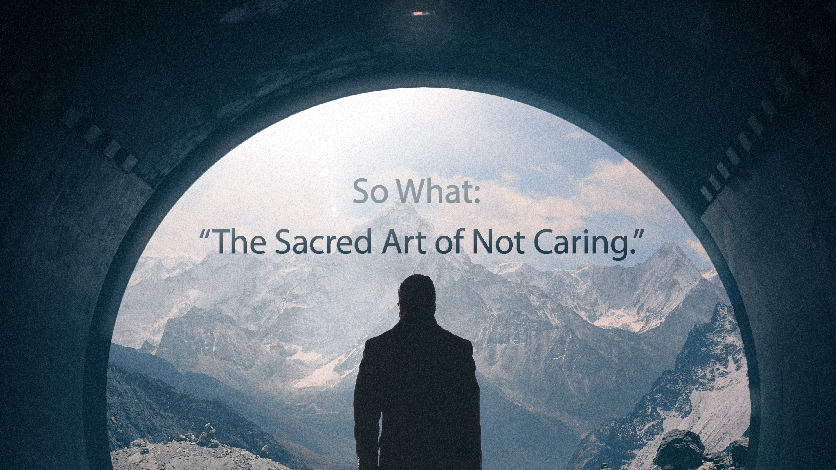 The Sacred Art of Not Caring 5.15.2017