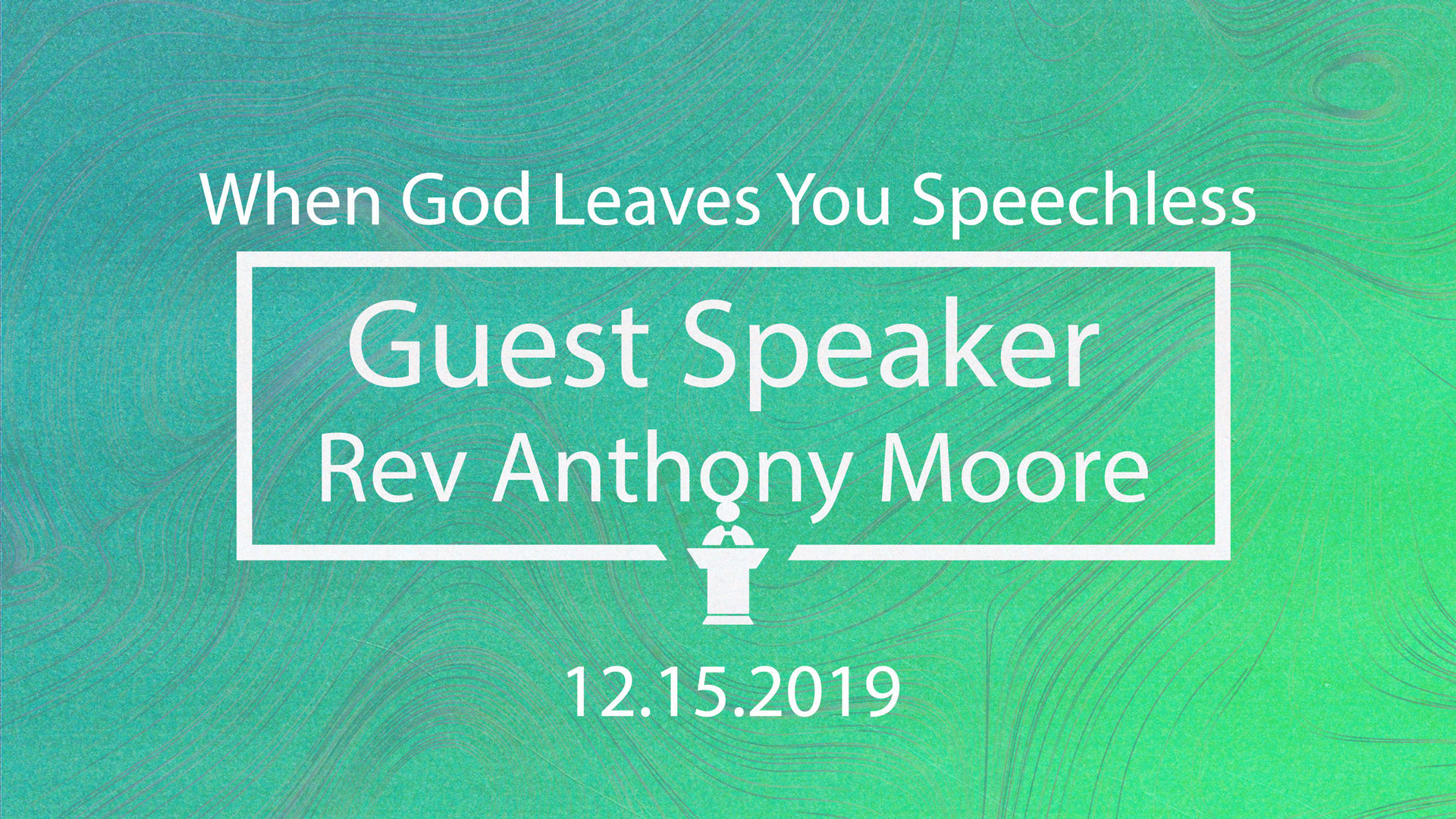 When God Leaves You speechless 12.15.2019 Guest Pastor