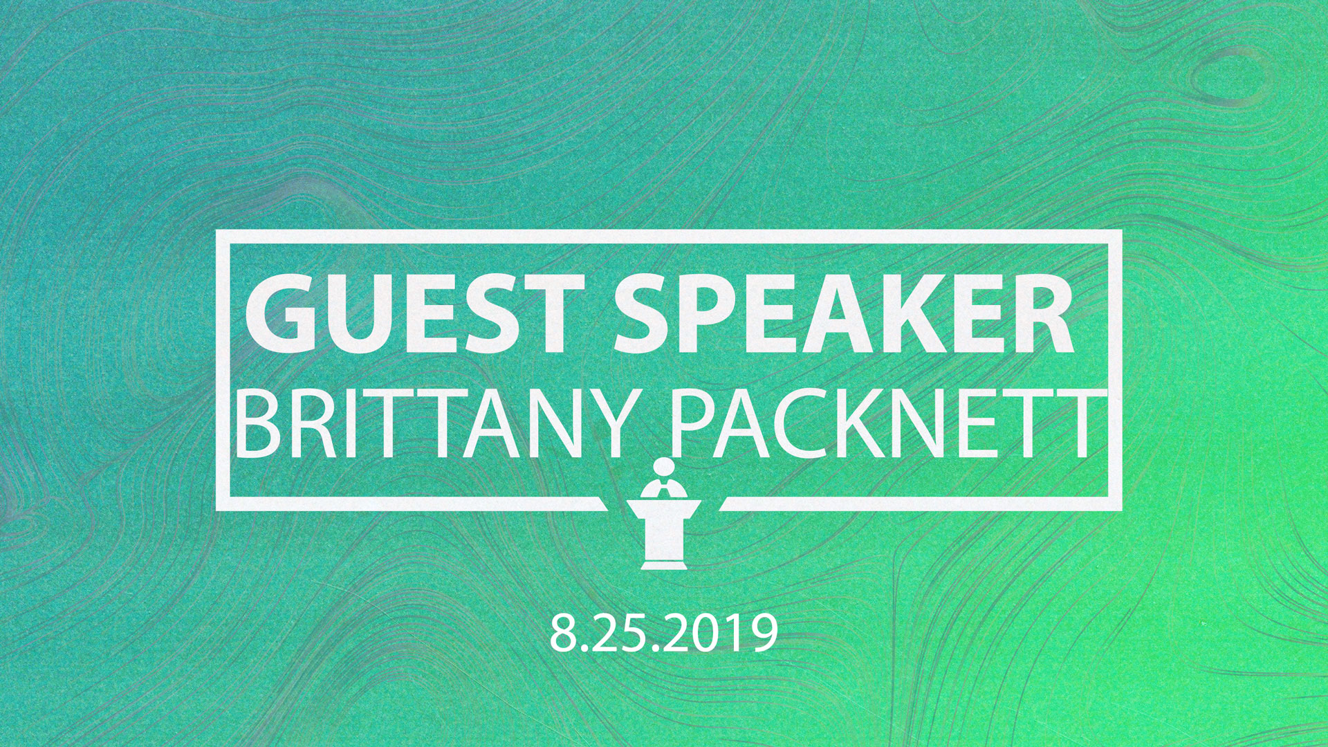 8.25.2019 Guest Speaker Brittany