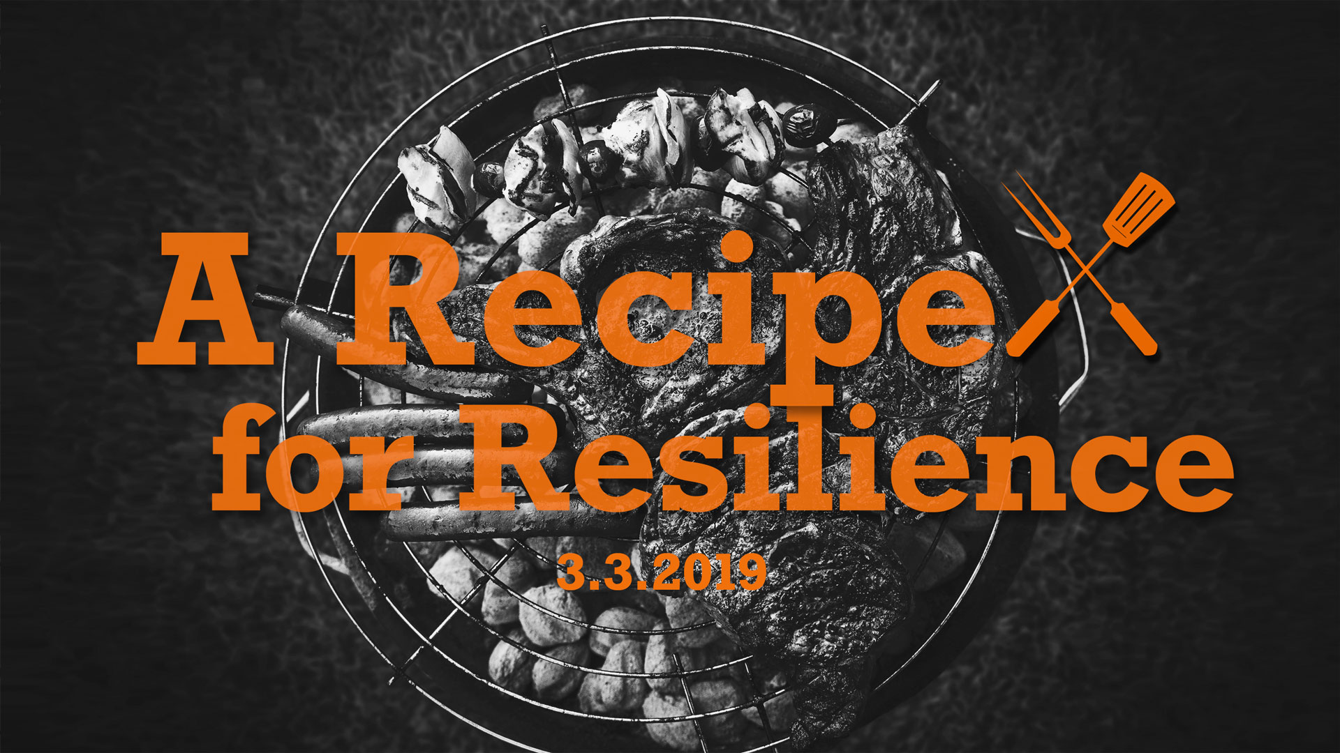 A Recipe for Resilience 3.3.2019