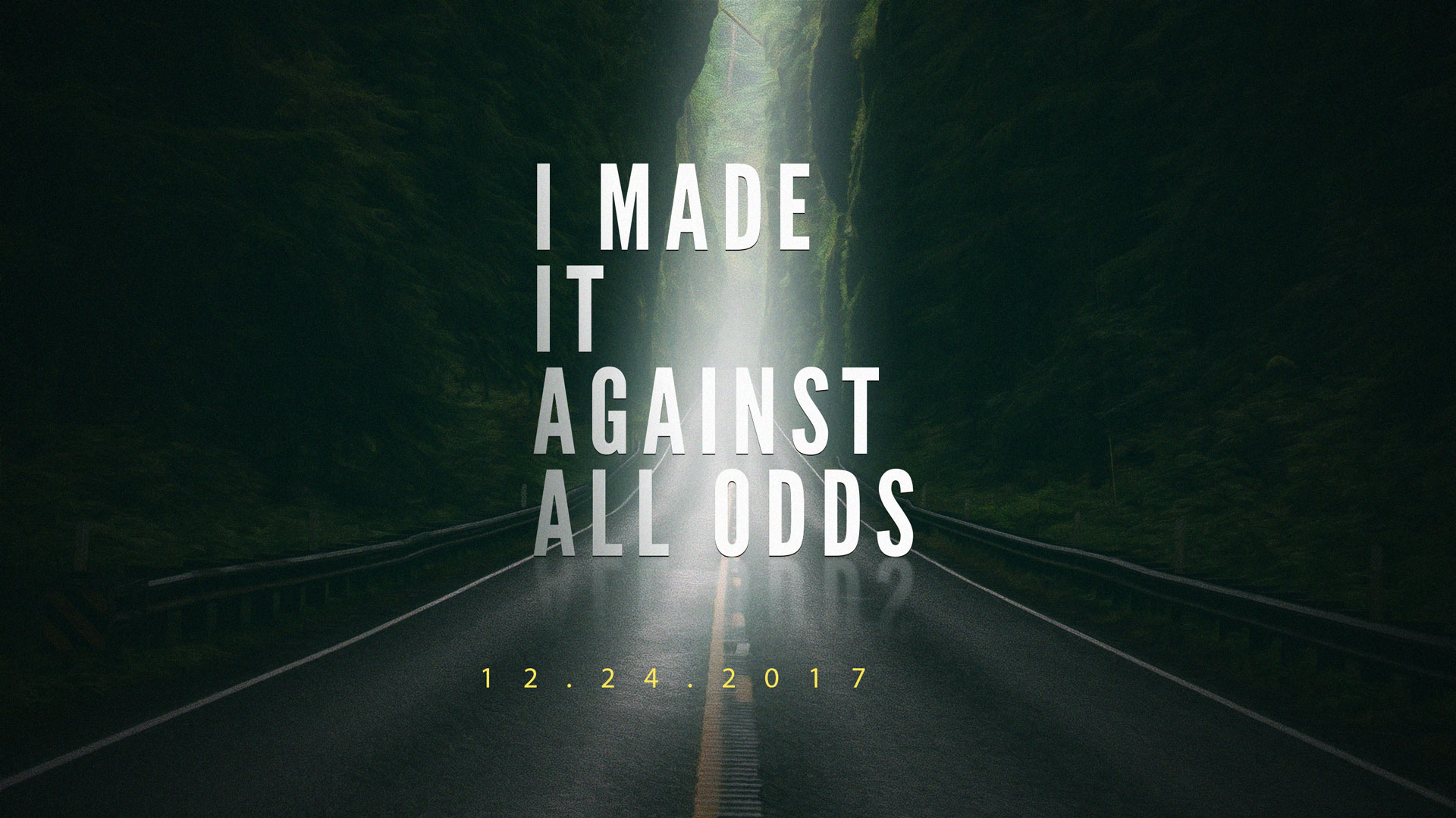 I Made it Against All Odds12.24.2017