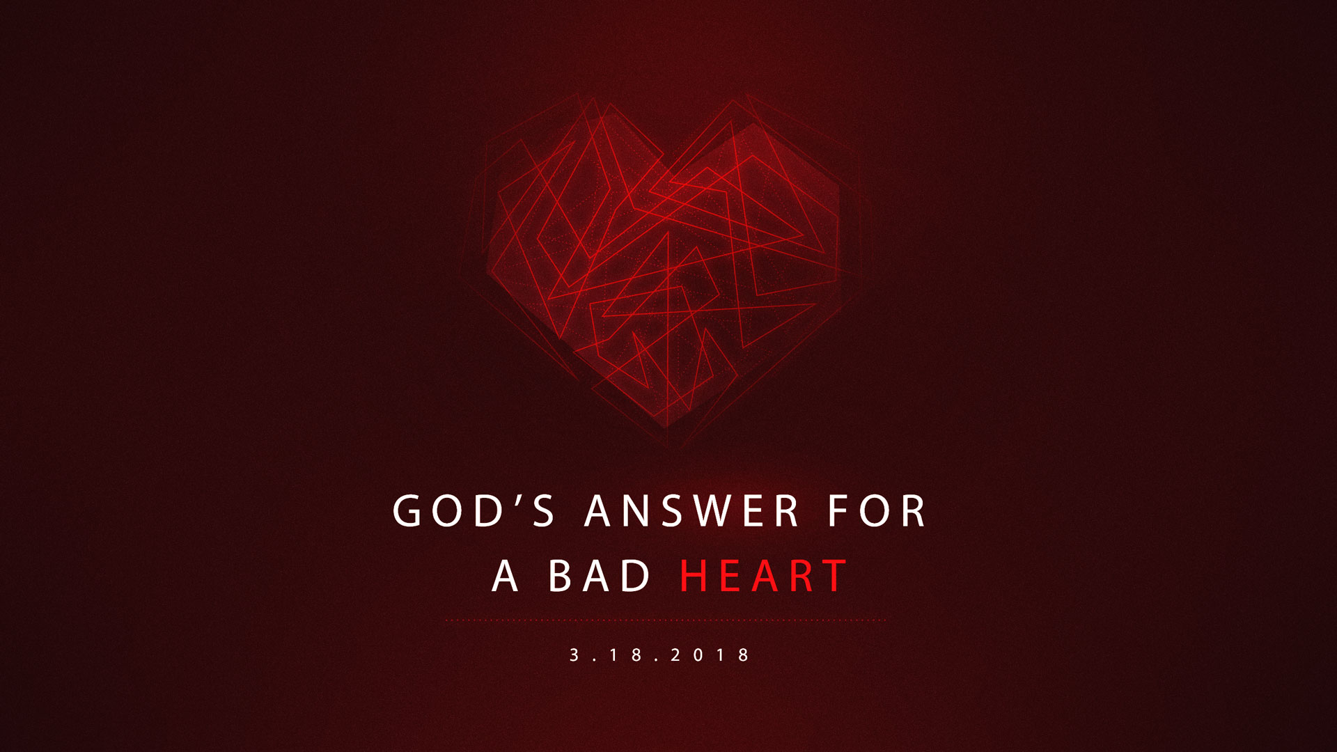 God's Answer for a Bad Heart 3.18.2018