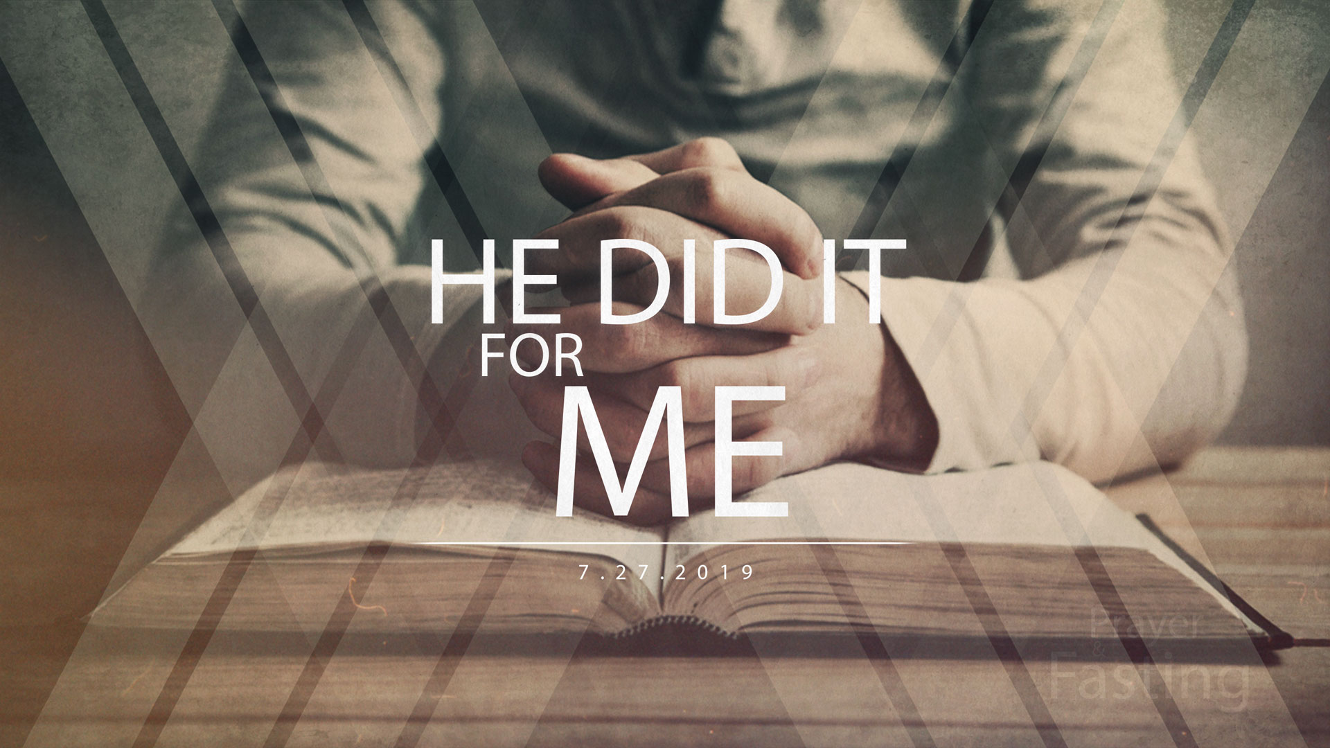 He Did It For Me 7.28.2019