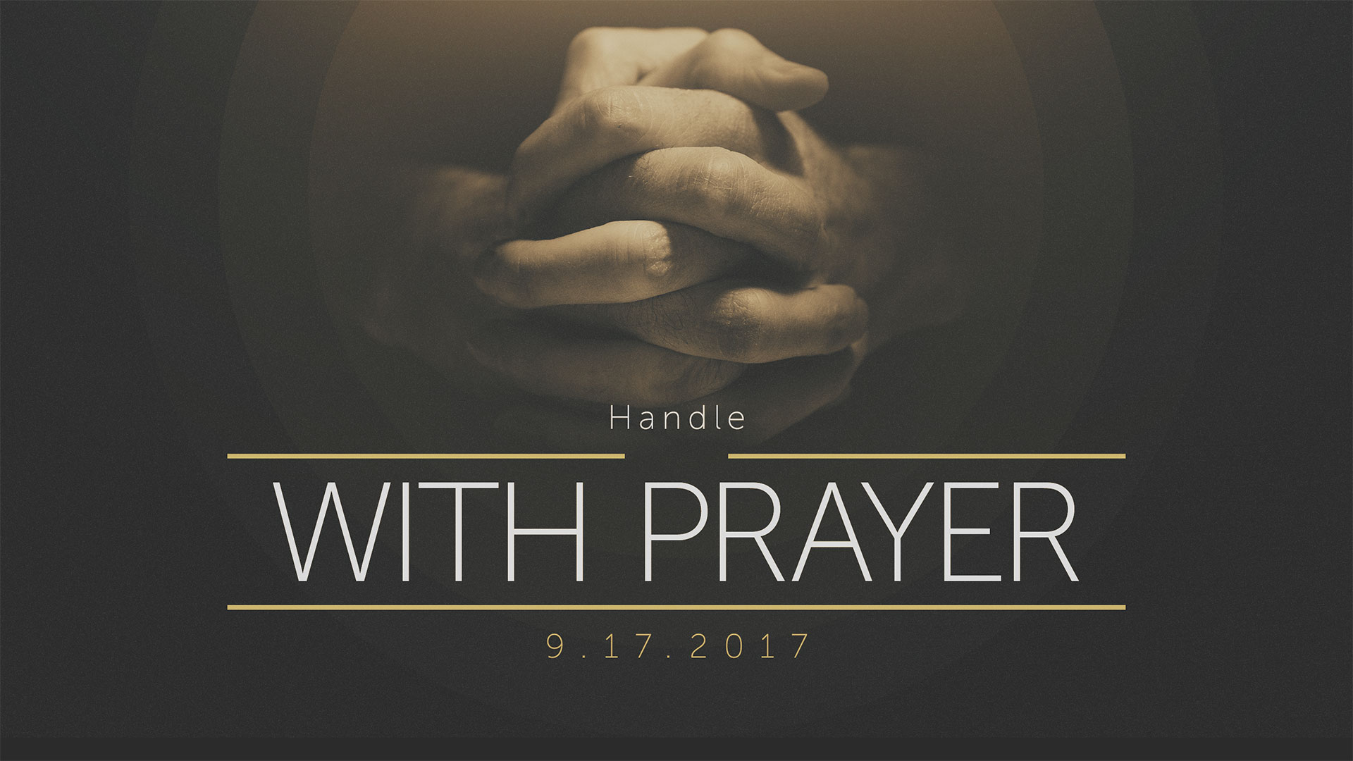 Handle With Prayer 9.13.2017