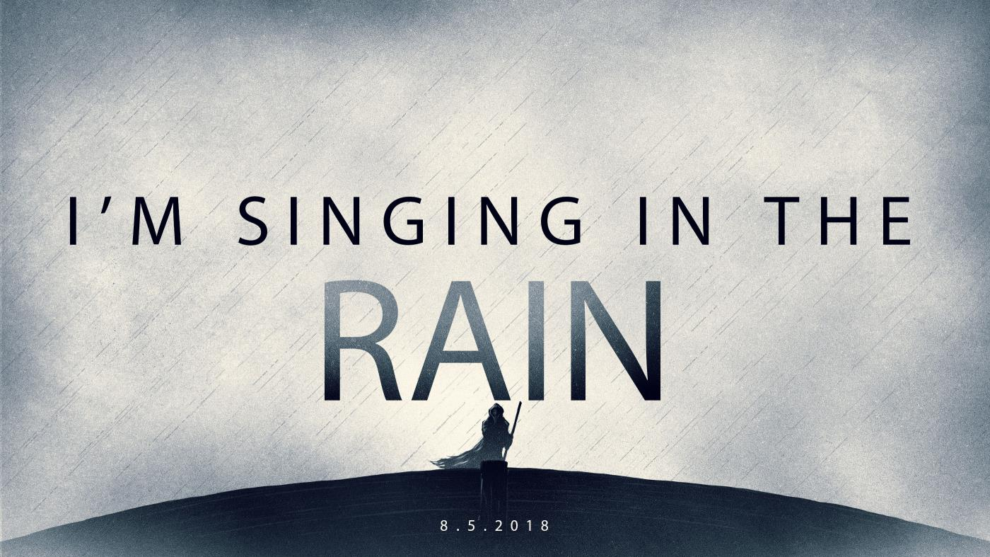 I'm Singing In The Rain 8.5.2018