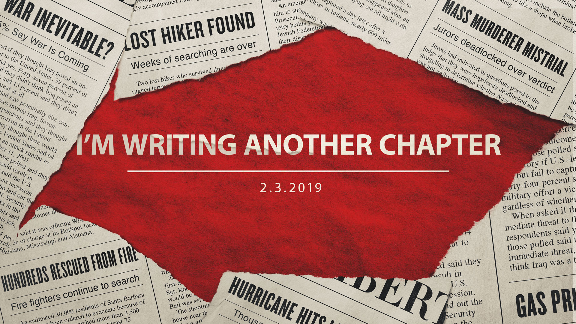 I'm Writing Another Chapter (Psalm 75) 2.3.2019