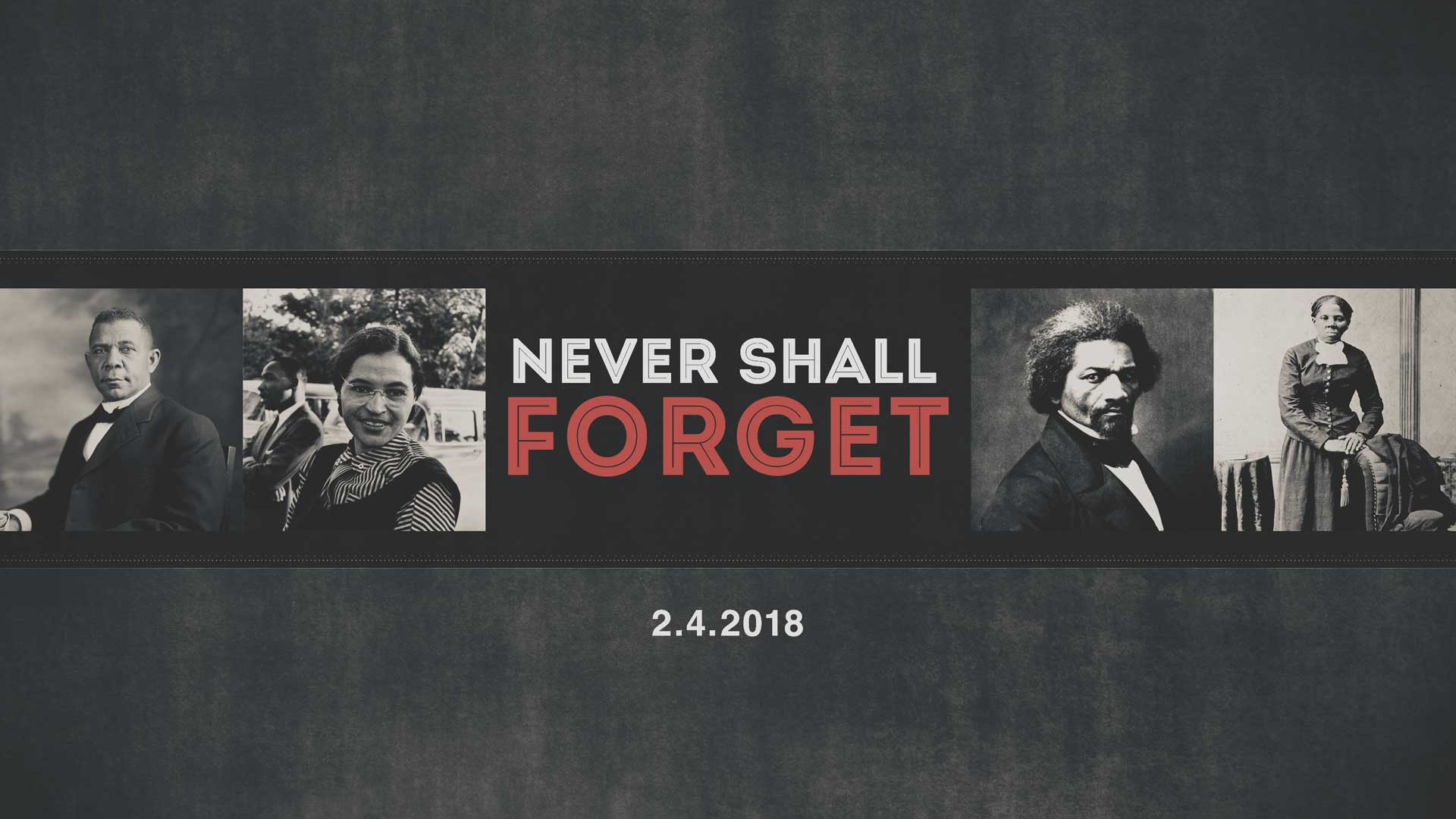 Never Shall Forget 2.4.2018