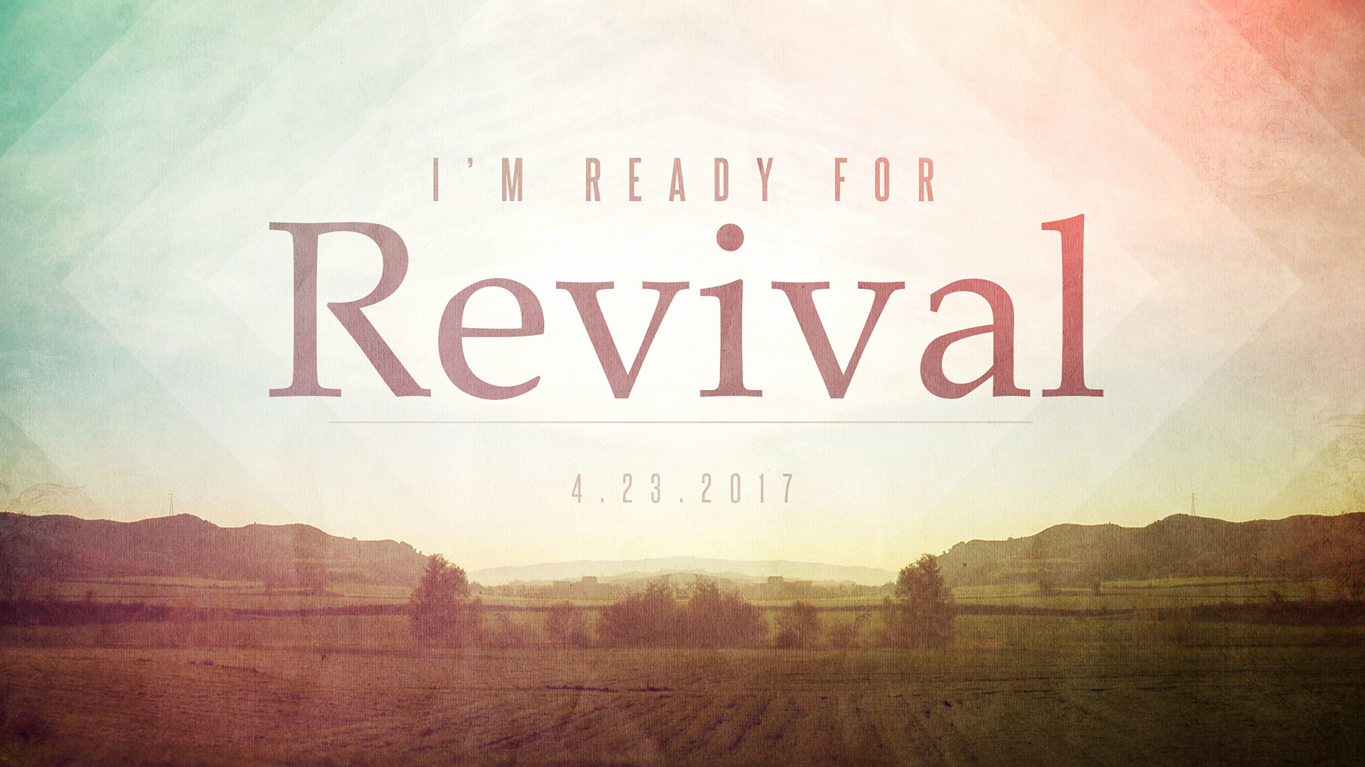 I'm Ready for Revival 4.23.2017
