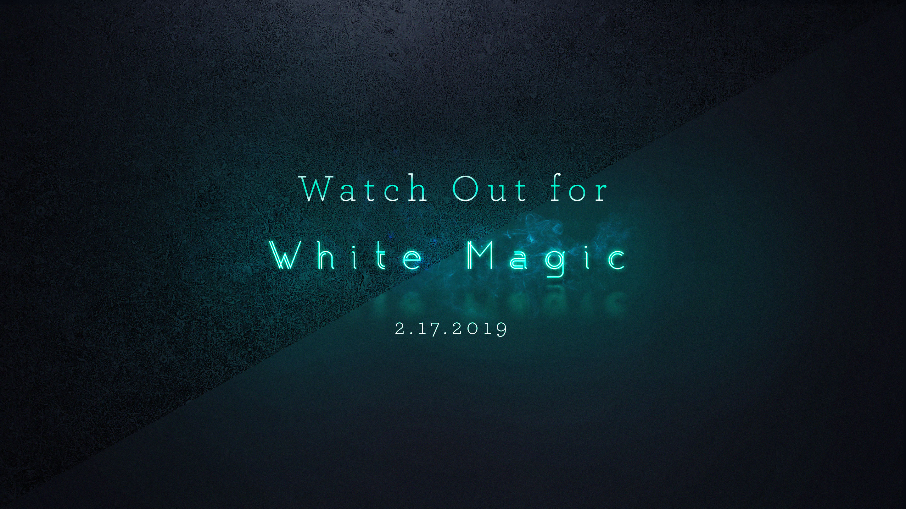 Watch Out for White Magic 2.17.2019