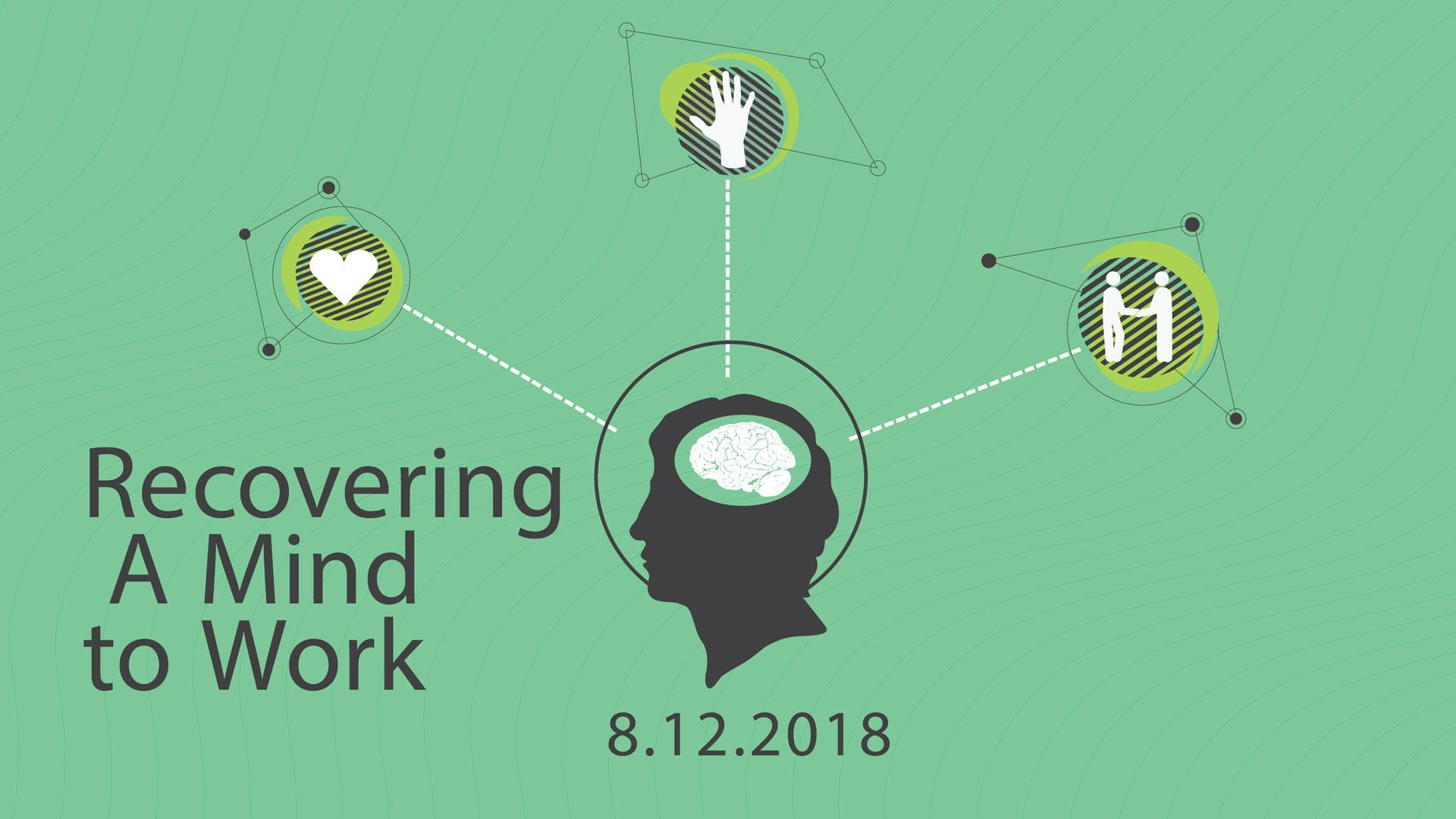 Recovering A Mind to Work 8.12.2018