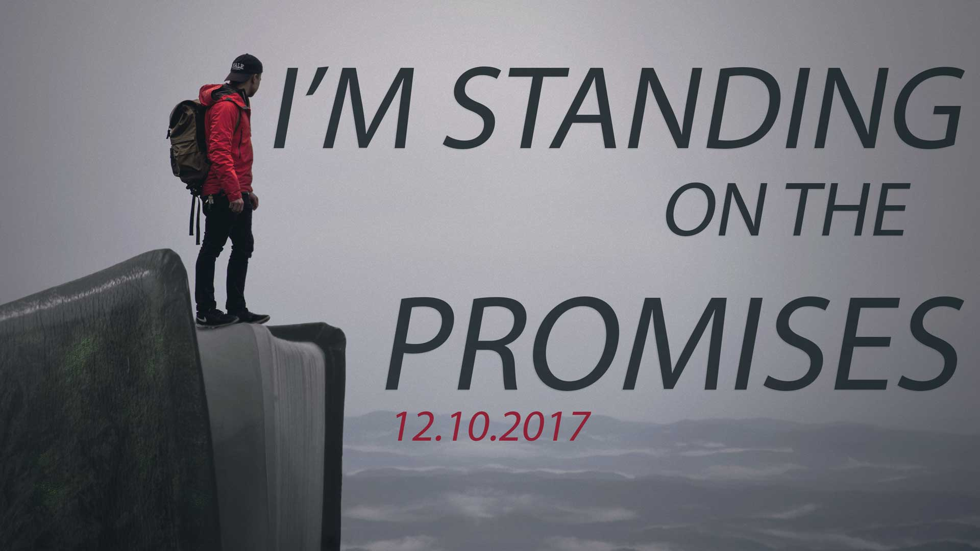 I'm Standing on a Promise 12.10.2017