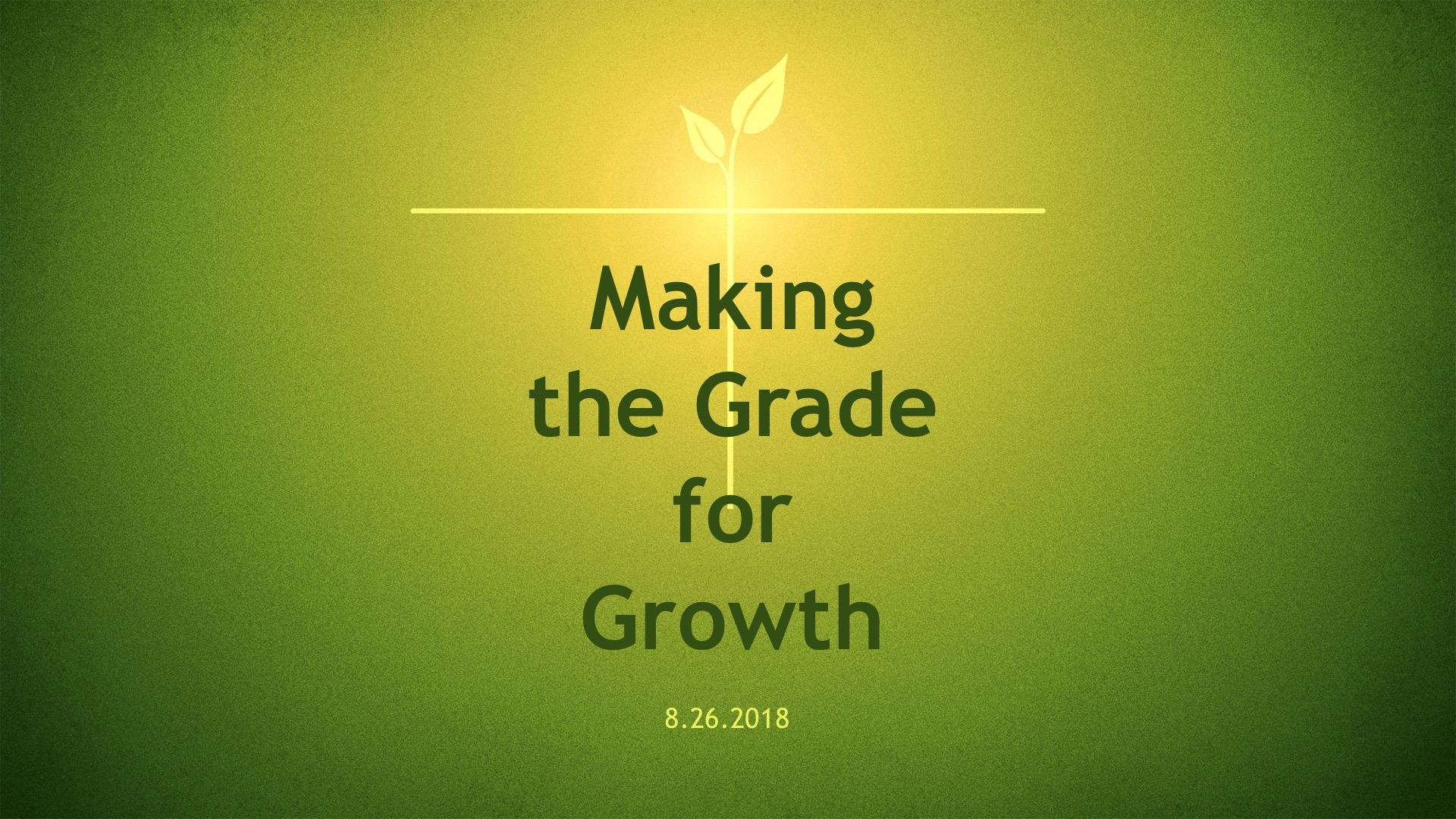 Making the Grade for Growth 8.26.2018