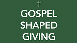 Gospel Shaped Giving