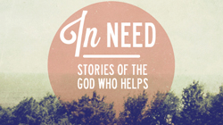 In Need: Stories of The God Who Helps