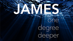 James - One Degree Deeper