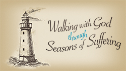 Walking with God Through Seasons of Suffering