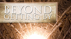 Beyond Getting By