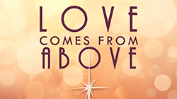 Love Comes From Above