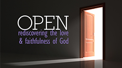Open:  Rediscovering The Love & Faithfulness Of God