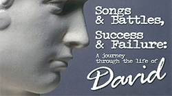 Songs & Battles, Success & Failure: David
