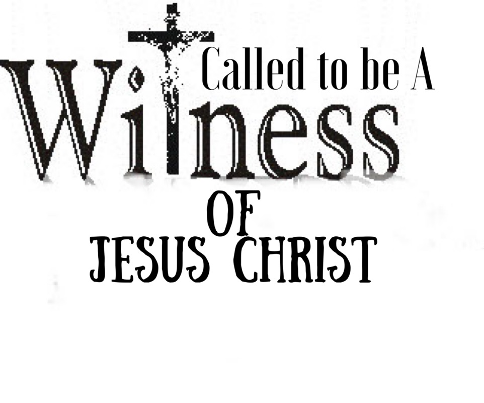 Called to be a Witness of Jesus Christ