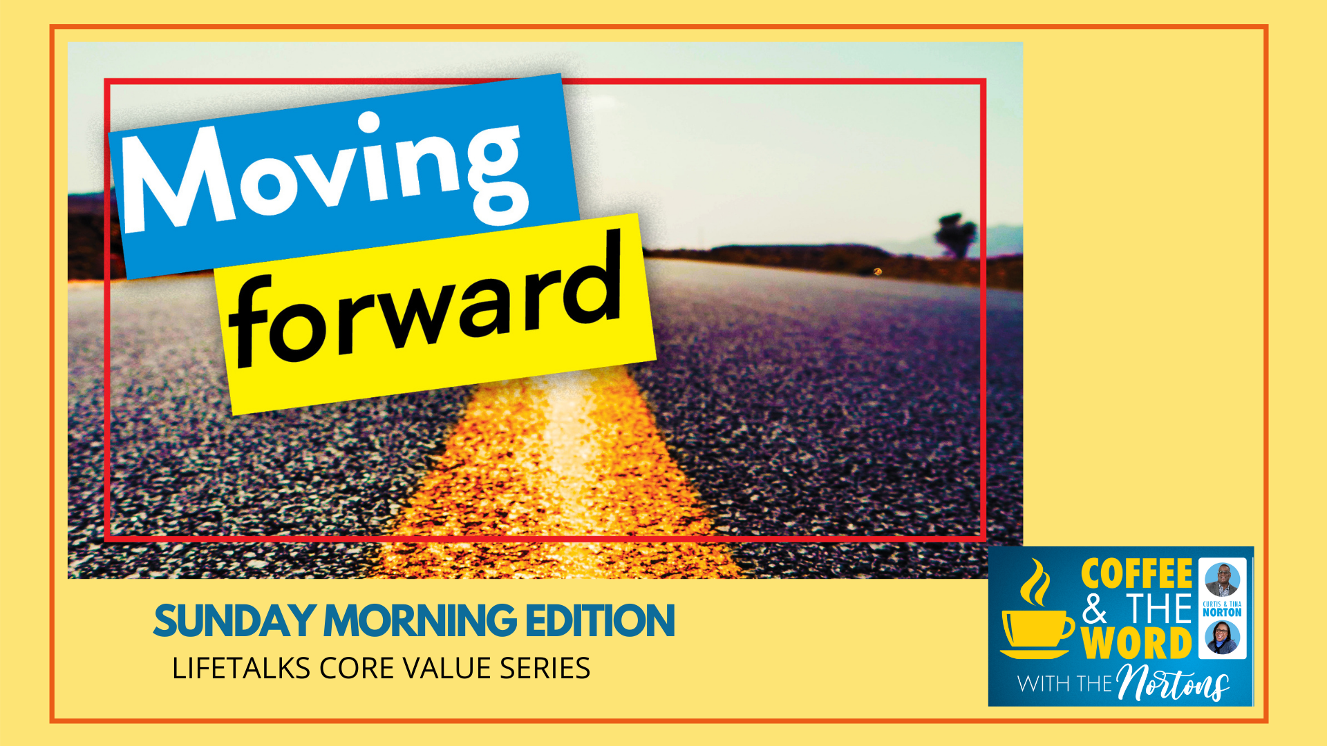 Moving Forward - Sunday Morning Edition