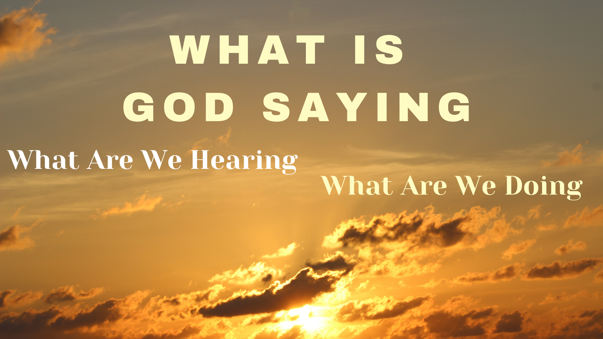What Is God Saying