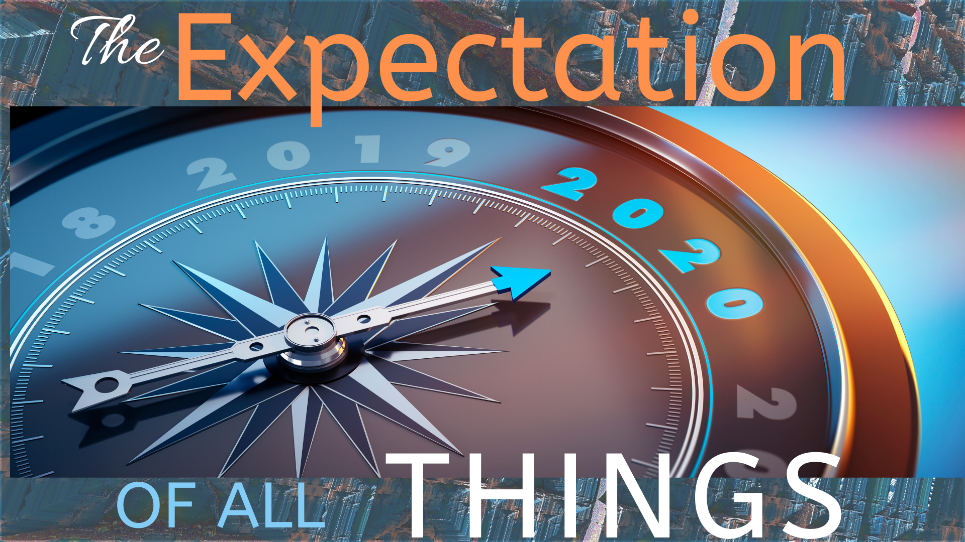 The Expectation of All Things