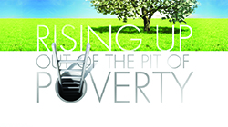 RISING UP OUT OF THE PIT OF POVERTY