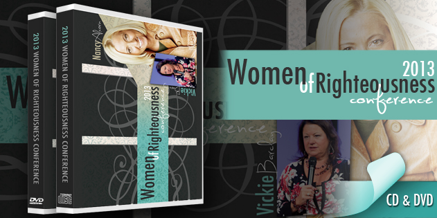 2013 Women of Righteousness Conference