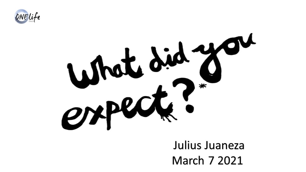 What Did You Expect? - Julius Juaneza - 07 March 2021 -PM Service