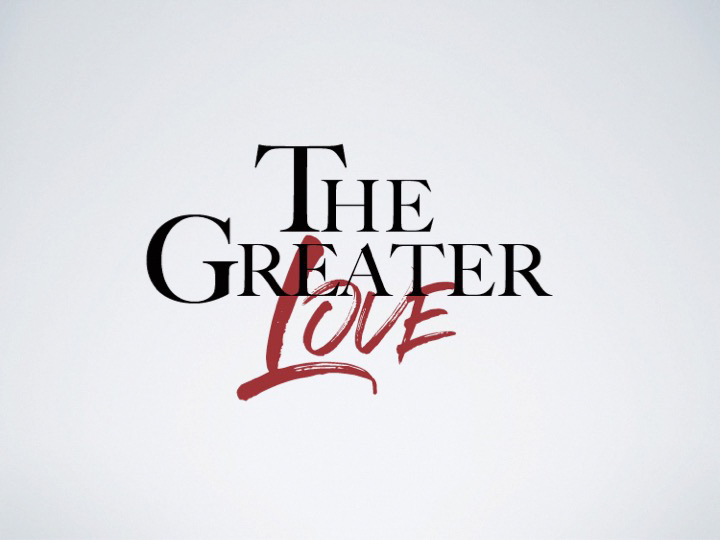 Honey Creek Church The Greater Love The Greater Love