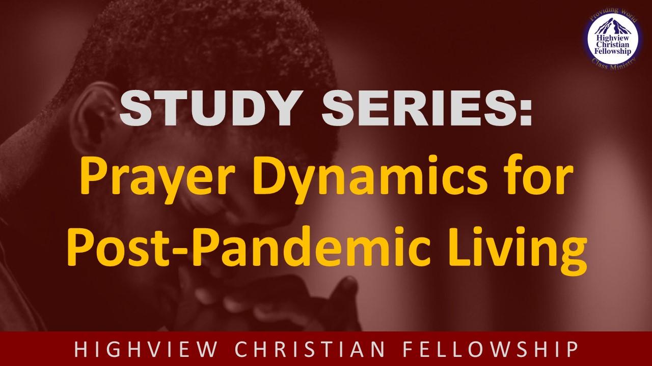 Prayer Dynamics for Post-Pandemic Living