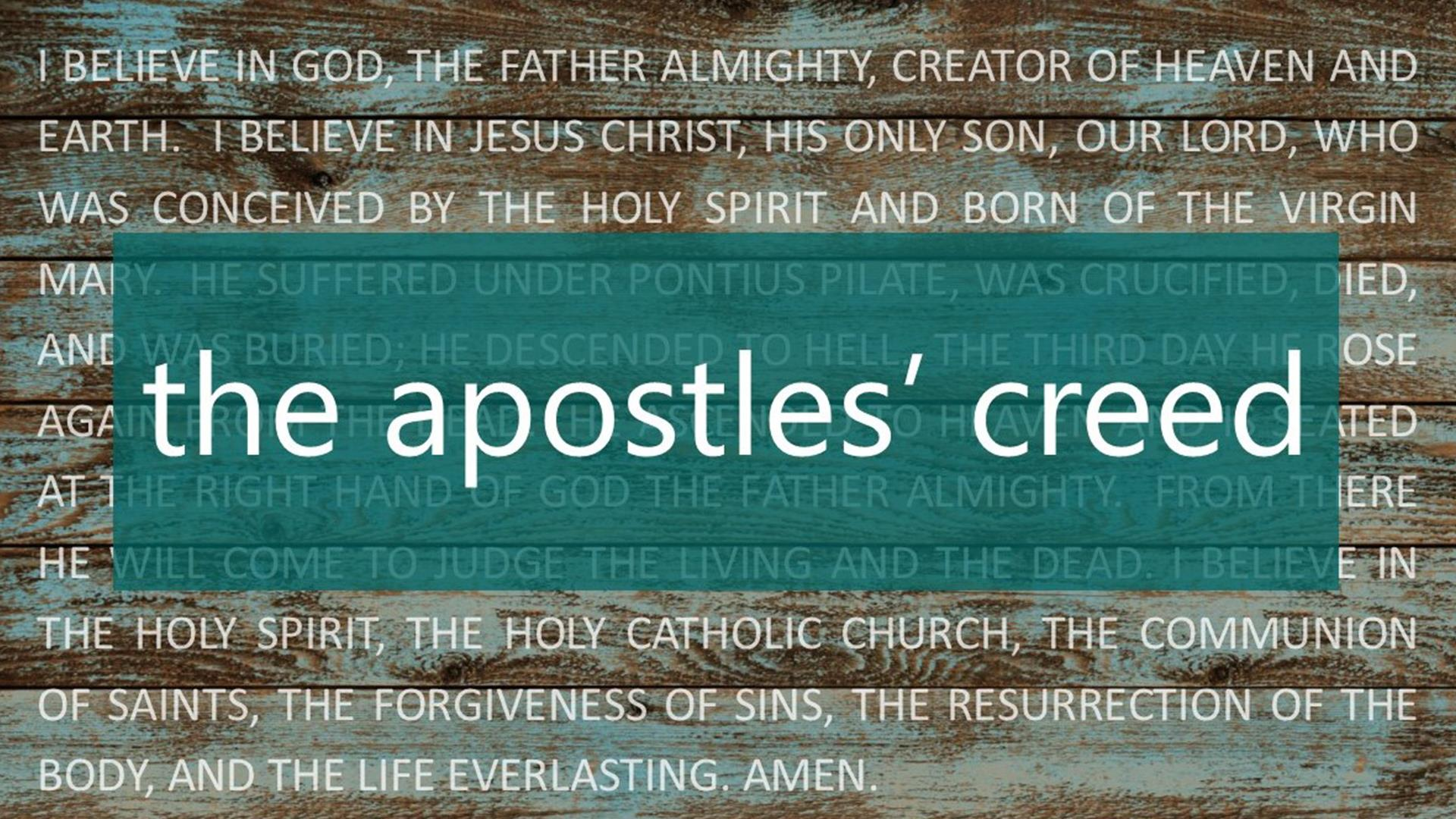 The Aspostles' Creed