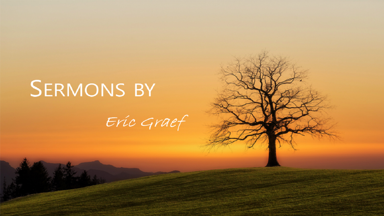 Sermons by Eric Graef