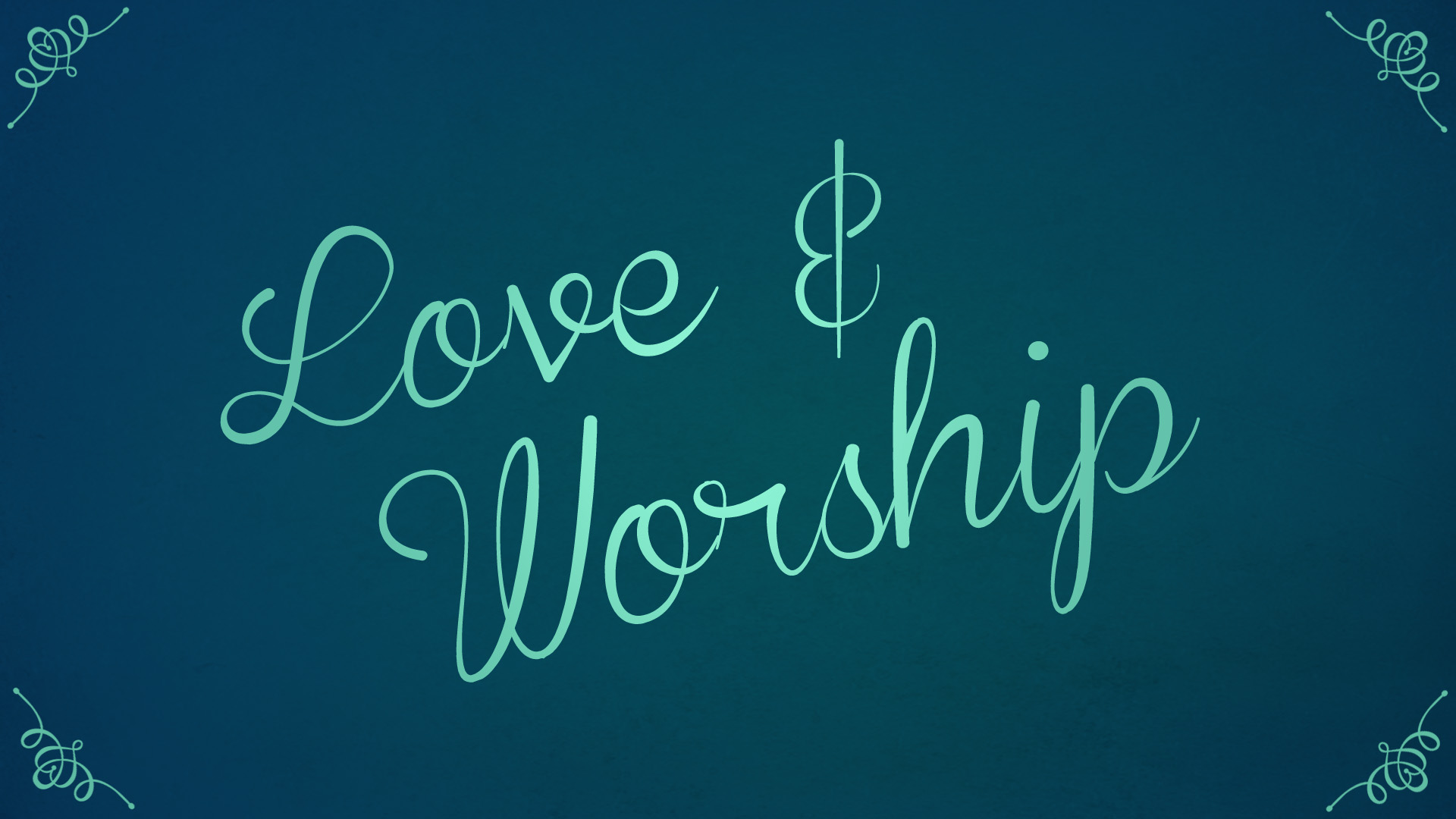 Love and Worship