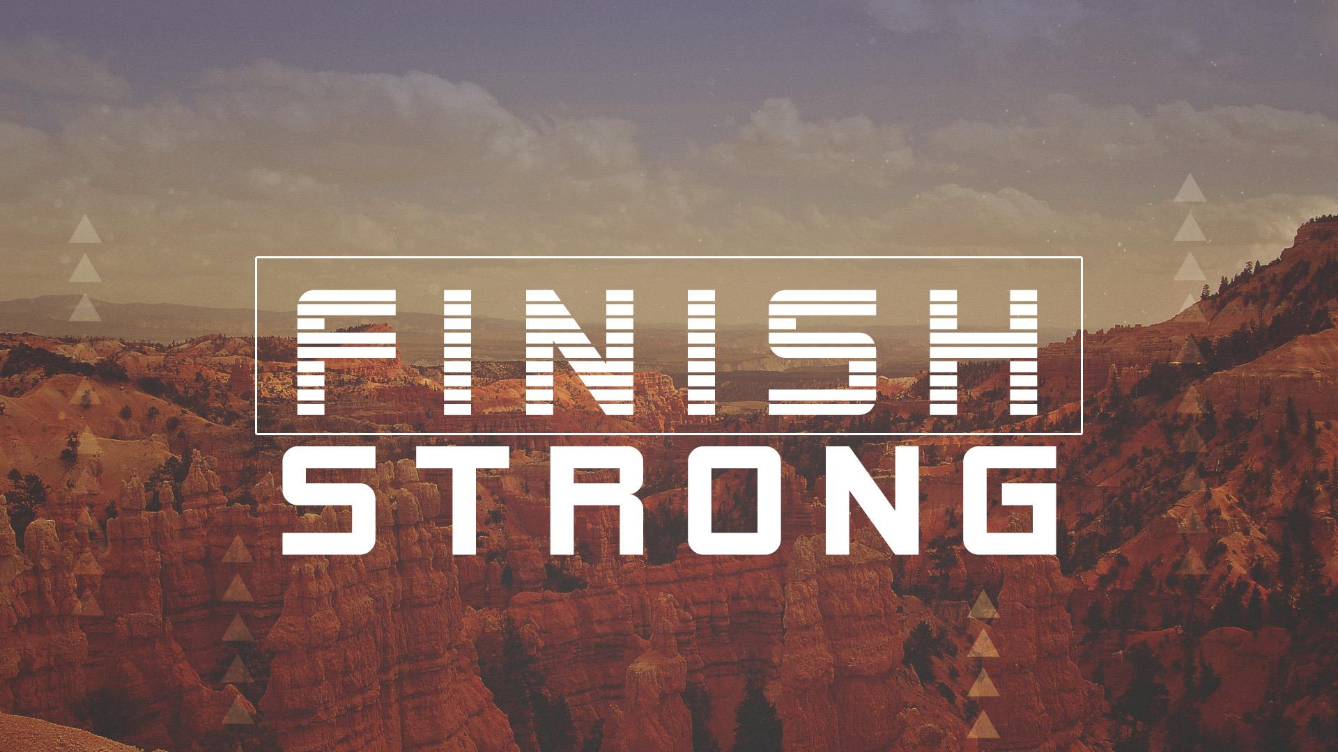 Finishing Strong