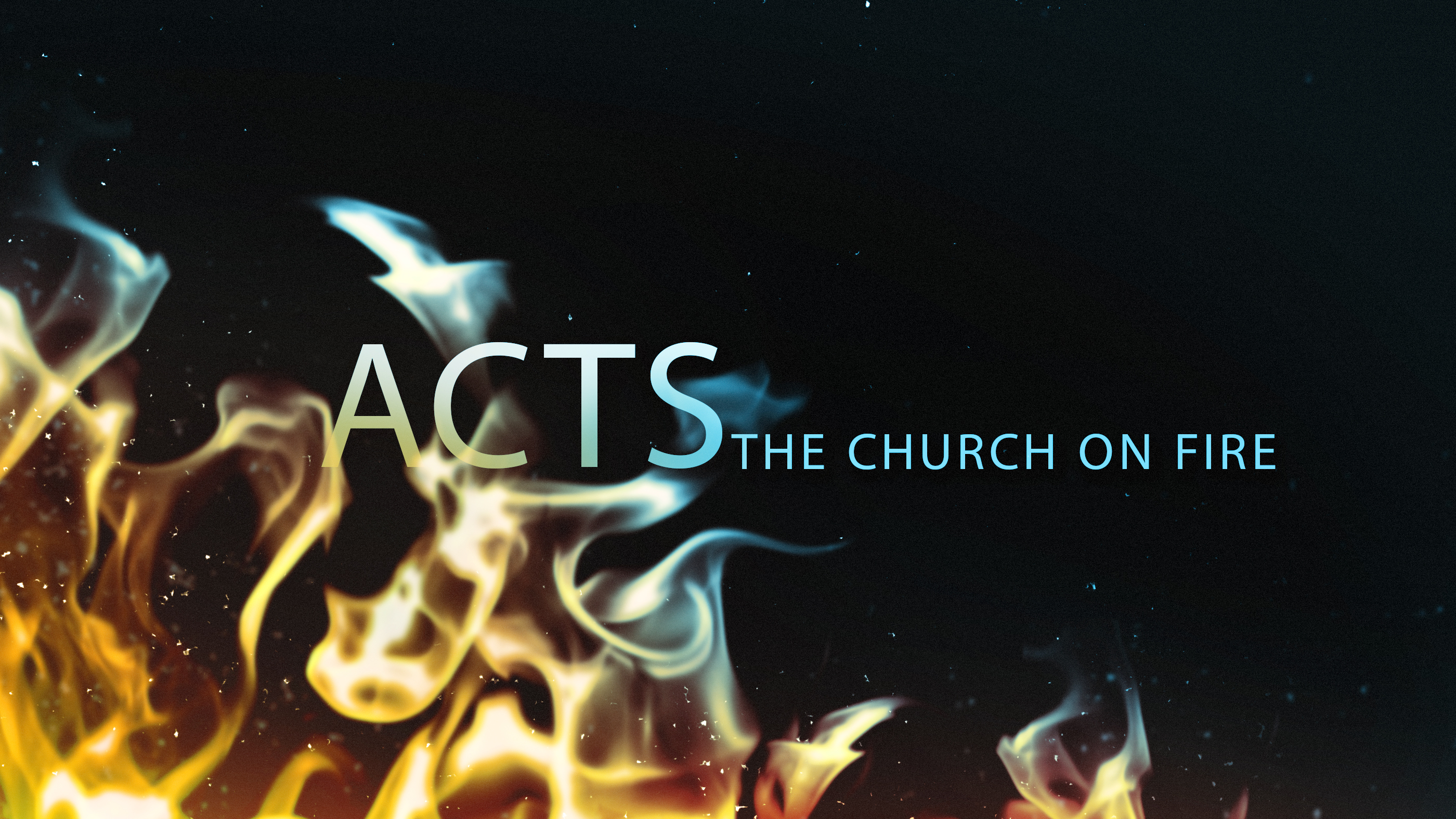 ACTS: The Church on Fire