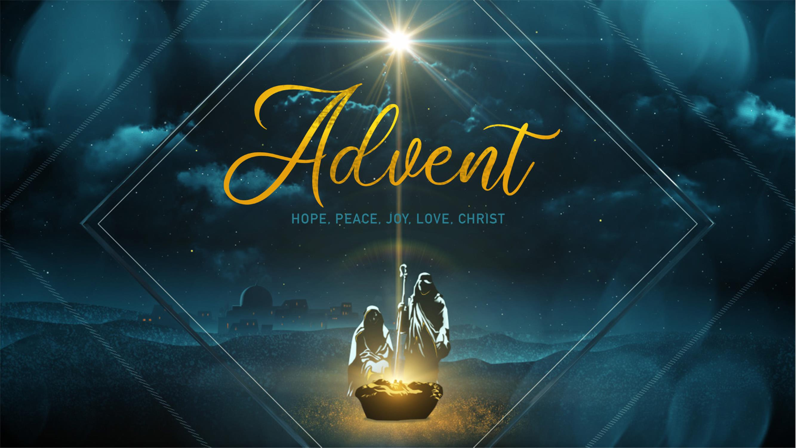 Advent: Hope, Peace, Joy, Love, Christ
