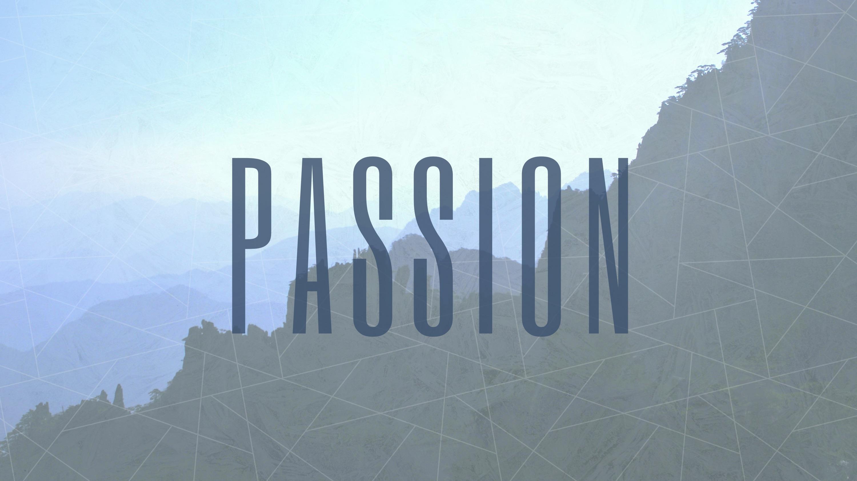 Family Life Community Church | PASSION Stand-Alone Sermon | PASSION