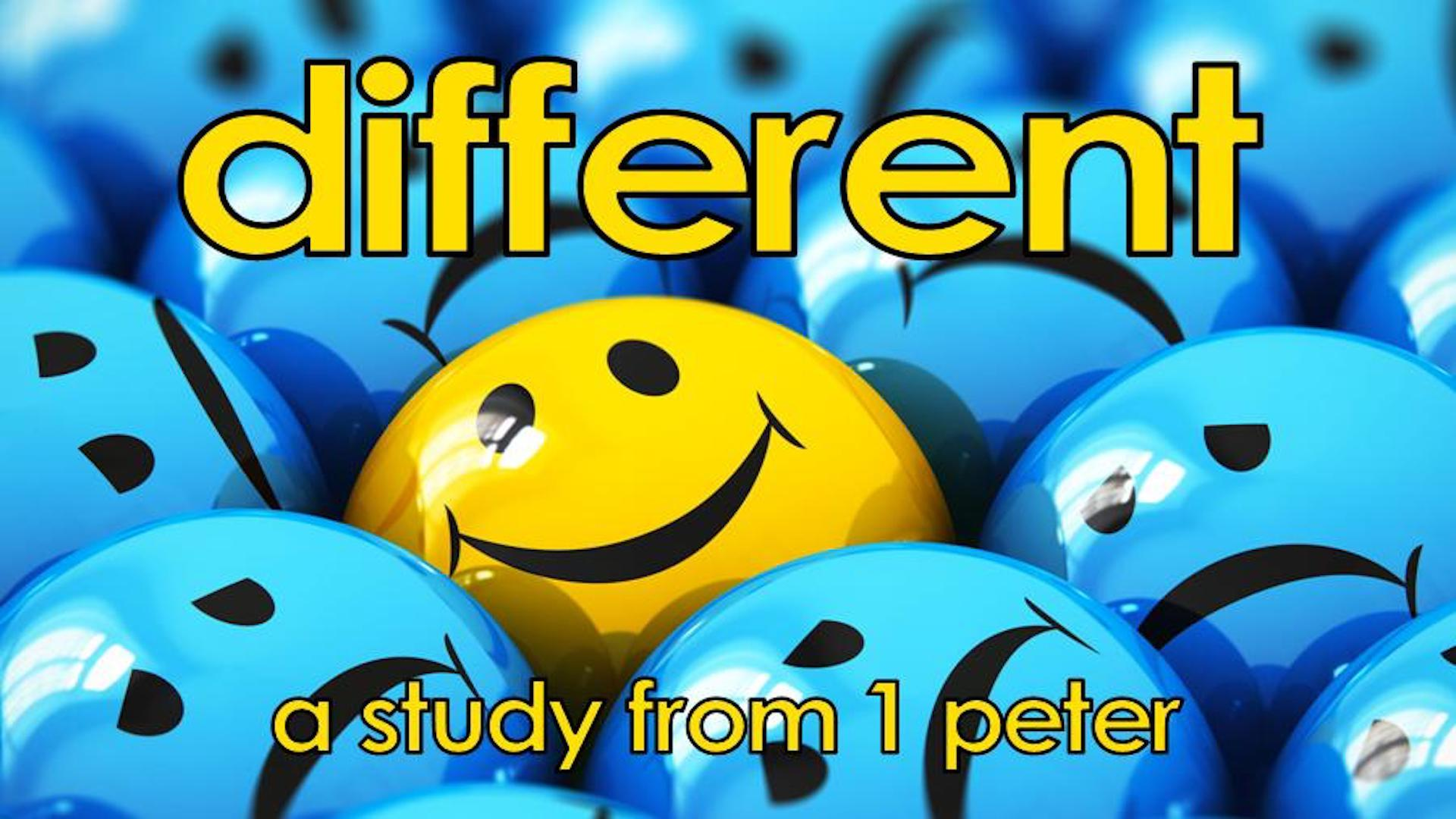 DIFFERENT A study from 1 Peter