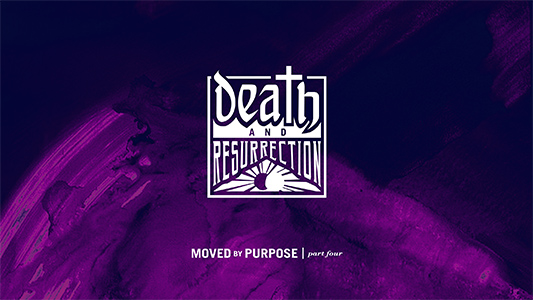 Moved by Purpose - part four