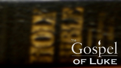 The Gospel of Luke-Part 4